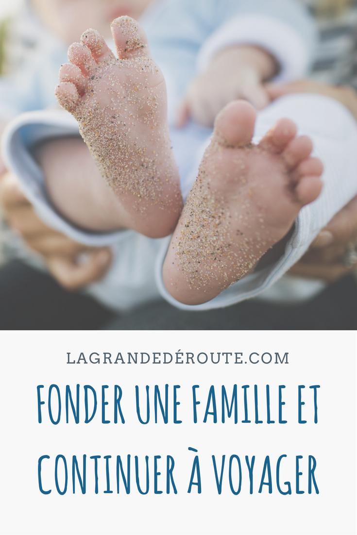 fonder une famille et continuer à voyager