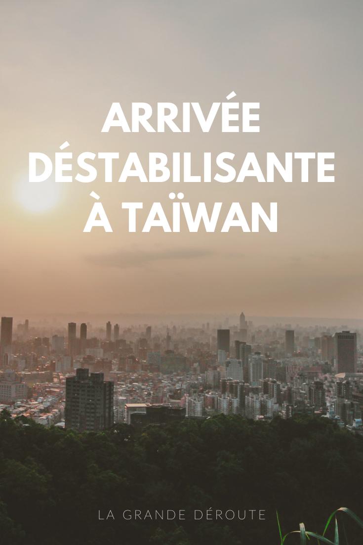 arrivée déstabilisante à Taïwan