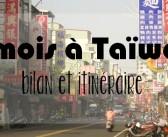1 mois à Taïwan : Rétrospective et itinéraire