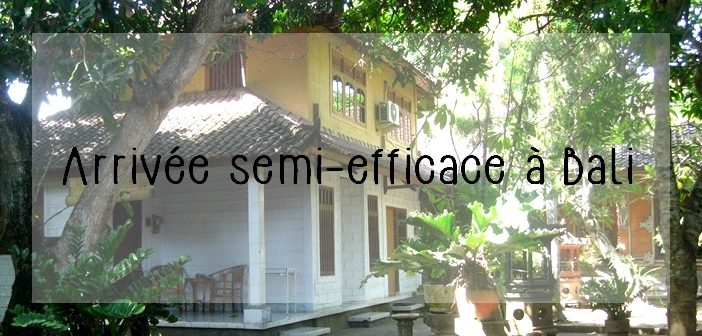 arrivée à Bali Seminyak