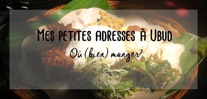 Où manger à Ubud bonnes adresses