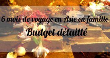 Budget pour 6 mois de voyage en Asie en famille