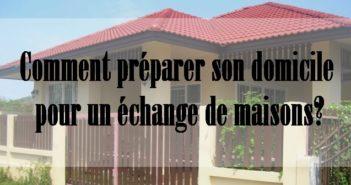 Préparer son domicile pour un échange de maisons