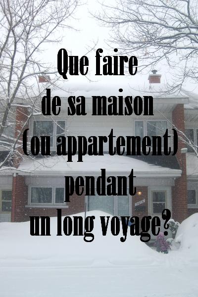 Que faire de sa maison ou appartement durant un long voyage - Faire la plomberie de sa maison ...