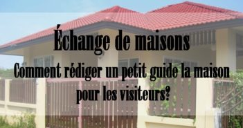 Échange de maisons : rédiger un guide pour les visiteurs