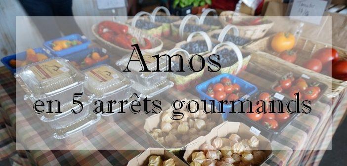 Amos en 5 arrêts gourmands