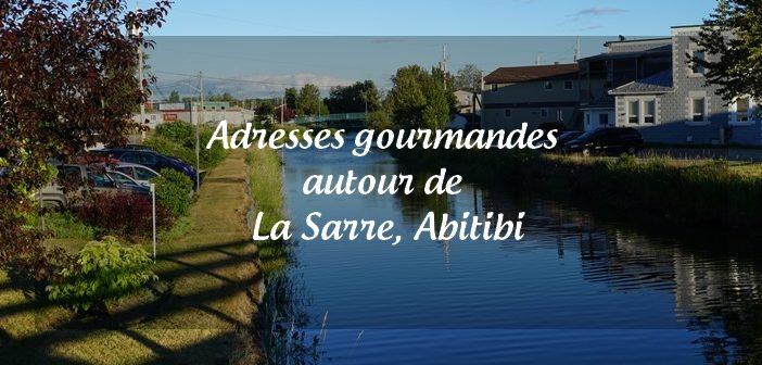 Où manger à La Sarre, Abitibi