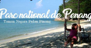 Le parc national de Penang : randonner dans un des plus petits parcs nationaux au monde