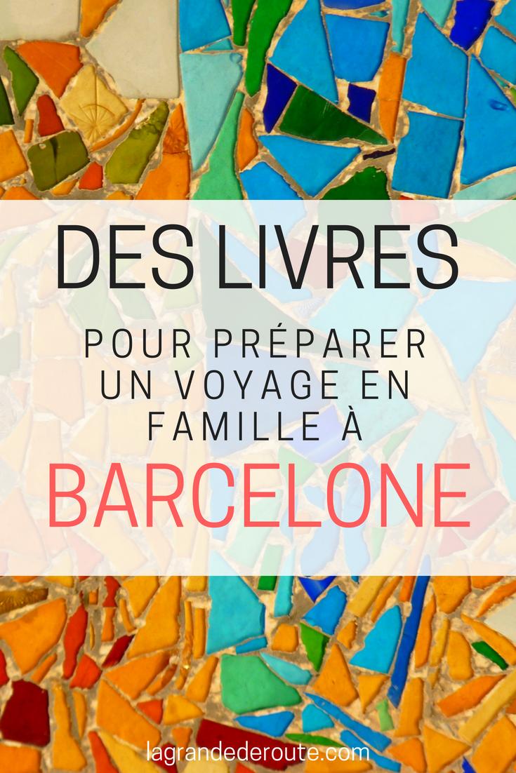 Des livres pour préparer un voyage à Barcelone en famille
