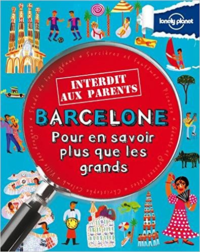 lonely planet interdit aux parents Barcelone