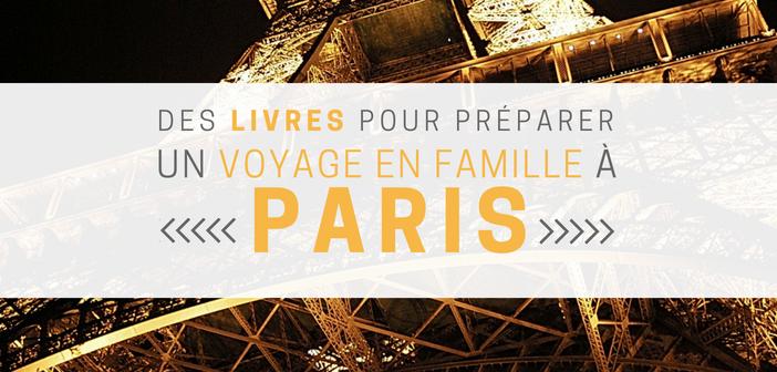 Livres se préparer à un voyage à Paris en famille
