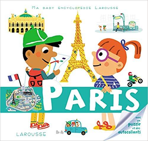 Ma baby encyclopédie Larousse : Paris