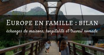 Bilan d'un voyage en Europe en famille : échanges de maisons et travail nomade