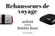 Sièges rehausseurs de voyage : mifold ou Bubble Bum?