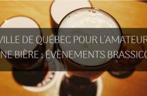 Ville de Québec événements brassicoles