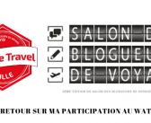 Mon expérience au Salon des blogueurs de voyage #WAT19
