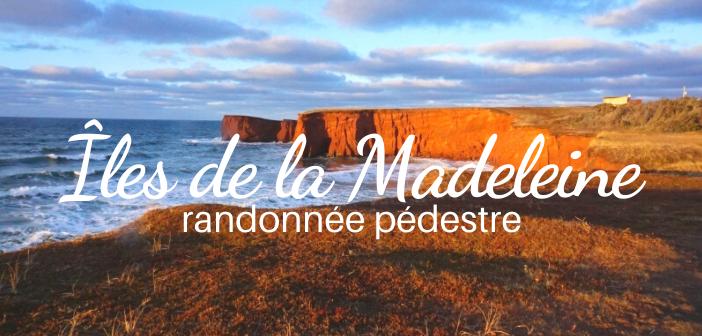 Découvrir les Îles de la Madeleine par la randonnée pédestre