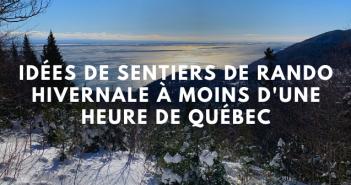 sentiers de randonnée hivernale autour de Québec