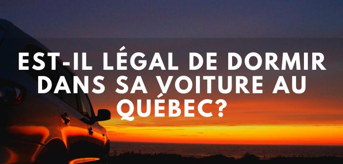 Est-il légal de dormir dans sa voiture au Québec?