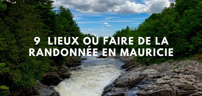 9 lieux où faire de la randonnée pédestre en Mauricie