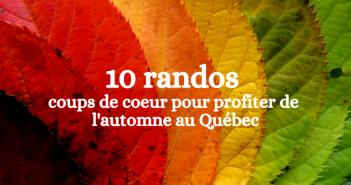 randos pour profiter de l'automne au Québec