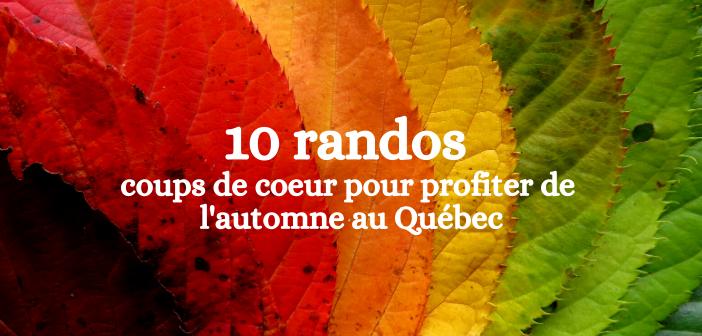 10 randos coups de coeur pour profiter de l'automne au Québec